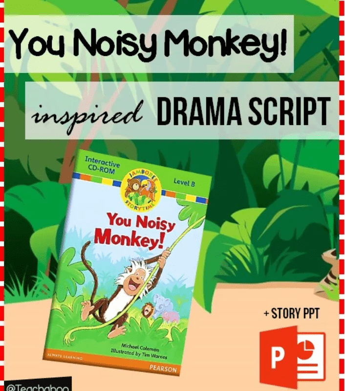 you noisy monkey inspired drama script freebie teachaboo