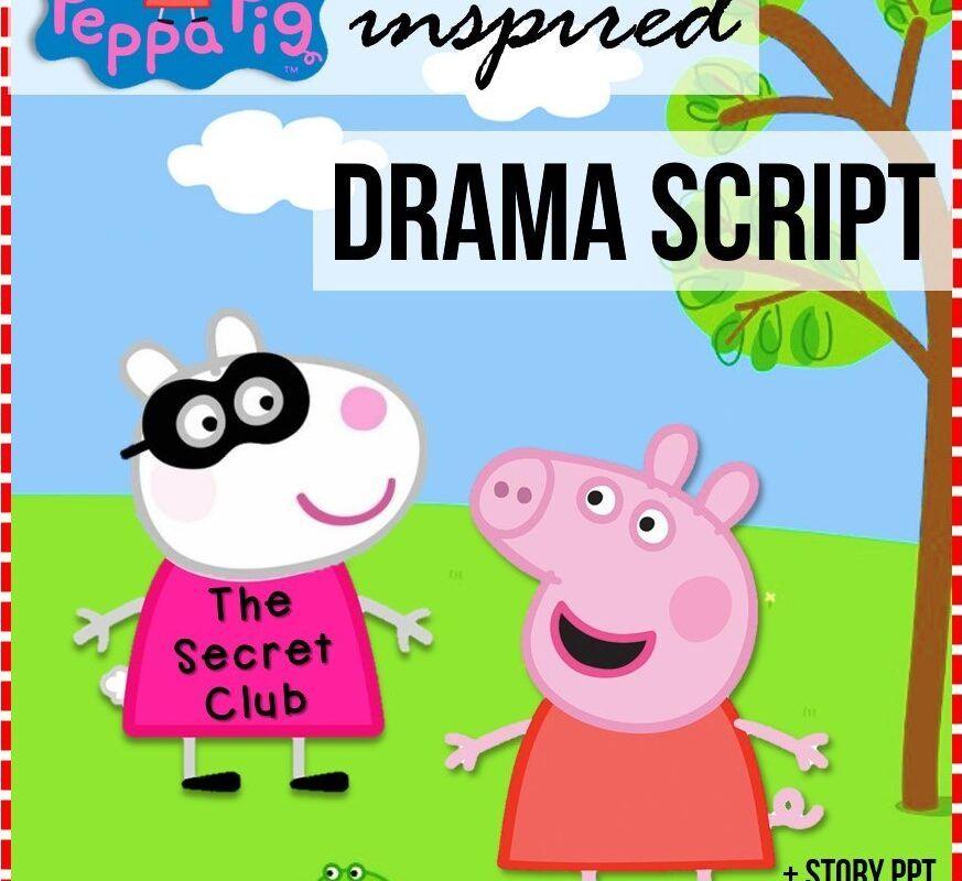 Peppa Pig Inspired Drama Script +Story PPT – Teachaboo